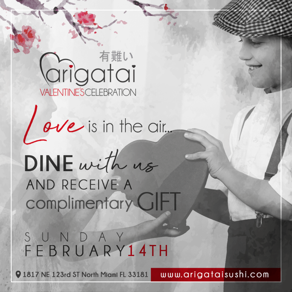 Arigatai Valentine's Day - 14th of February 2021 - Asian fusion food Miami, best sushi restaurant North Miami, FL