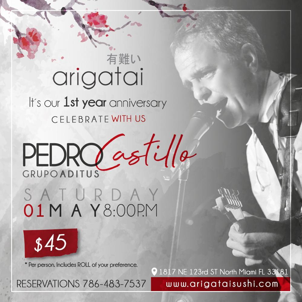 Arigatai's Sushi 1st year anniversary · Saturday 01 May, 2021 - 8:00 PM · Pedro Castillo · Grupo Aditus · Celebrate with us